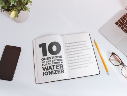 10 Questions to Ask Before Purchasing a Water Ionizer